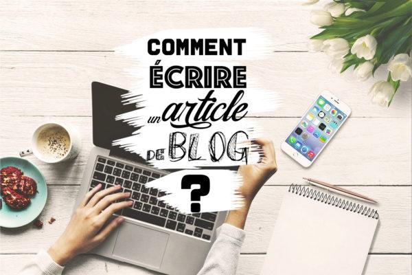 Comment écrire un article de blog ?