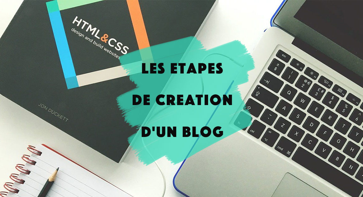 Comment créer un blog, quelles sont les étapes ?